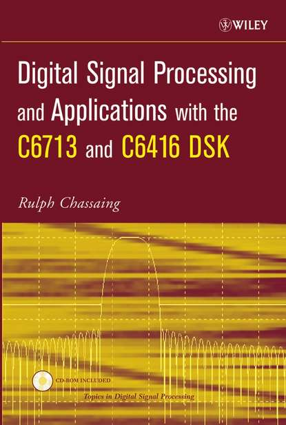 Rulph Chassaing Digital Signal Processing and Applications with the C6713 and C6416 DSK donald reay s digital signal processing and applications with the omap l138 experimenter