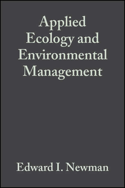 Фото - Edward Newman I. Applied Ecology and Environmental Management susanne charlesworth m urban pollution science and management