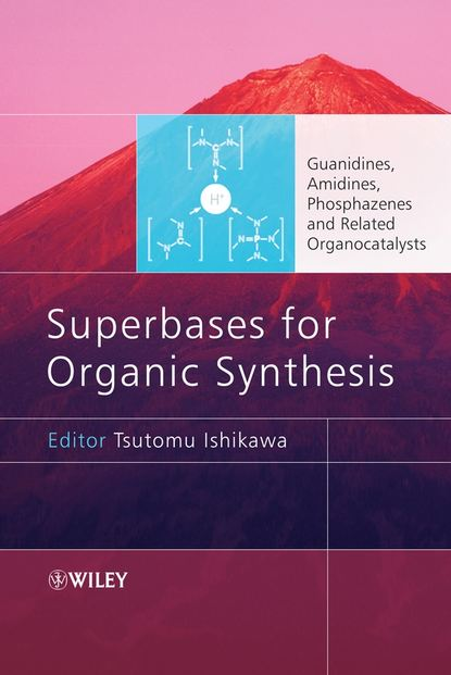 Tsutomu Ishikawa Superbases for Organic Synthesis mogens nielsen brøndsted organic synthesis and molecular engineering