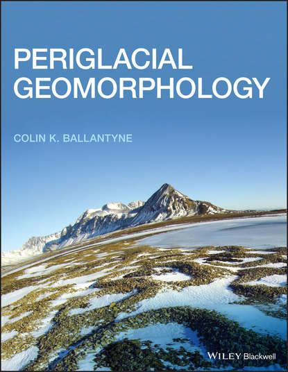 Colin K. Ballantyne Periglacial Geomorphology недорого