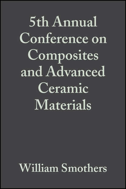 William Smothers J. 5th Annual Conference on Composites and Advanced Ceramic Materials william smothers j refractories