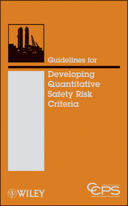 Фото - CCPS (Center for Chemical Process Safety) Guidelines for Developing Quantitative Safety Risk Criteria ccps center for chemical process safety center for chemical process safety 19th annual international conference