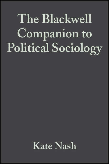 Alan Scott The Blackwell Companion to Political Sociology systemic shifts in sociology