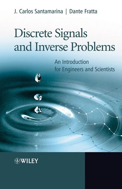 Dante Fratta Discrete Signals and Inverse Problems saeed benjamin niku engineering principles in everyday life for non engineers