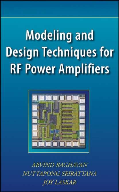 Arvind Raghavan Modeling and Design Techniques for RF Power Amplifiers недорого