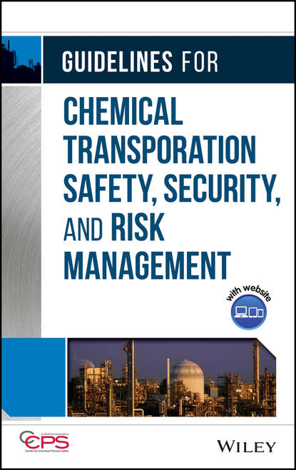 CCPS (Center for Chemical Process Safety) Guidelines for Chemical Transportation Safety, Security, and Risk Management john voeller g transportation security