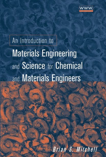Brian Mitchell S. An Introduction to Materials Engineering and Science for Chemical and Materials Engineers s n mukhopadhyay nanoscale multifunctional materials science