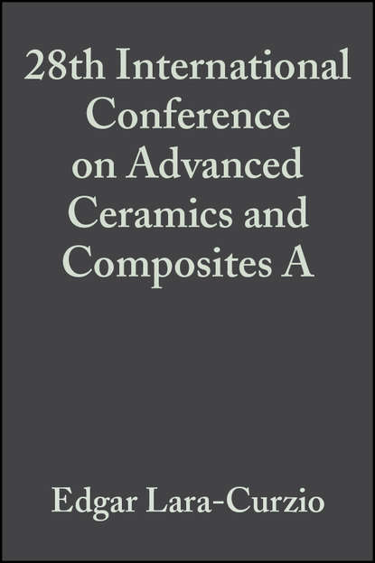 Фото - Edgar Lara-Curzio 28th International Conference on Advanced Ceramics and Composites A thomas fischer developments in strategic ceramic materials a collection of papers presented at the 39th international conference on advanced ceramics and composites january 25 30 2015 daytona beach florida