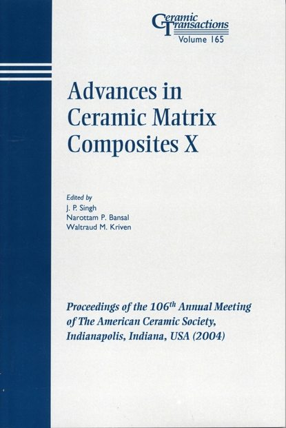 Waltraud Kriven M. Advances in Ceramic Matrix Composites X недорого