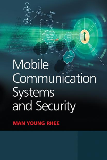 Man Rhee Young Mobile Communication Systems and Security jyrki t j penttinen wireless communications security solutions for the internet of things