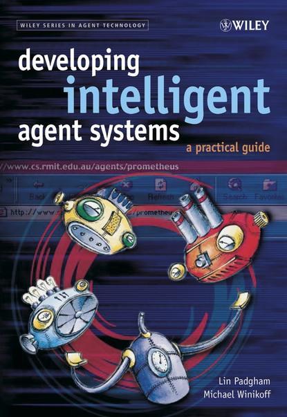 Lin Padgham Developing Intelligent Agent Systems giovanni caire developing multi agent systems with jade
