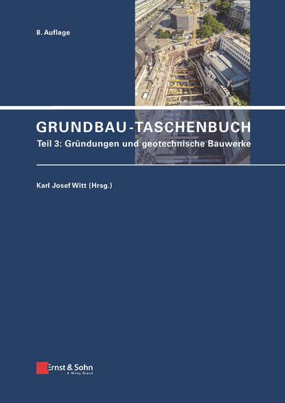 Karl Witt Josef Grundbau-Taschenbuch, Teil 3 karl witt josef grundbau taschenbuch teil 1 geotechnische grundlagen