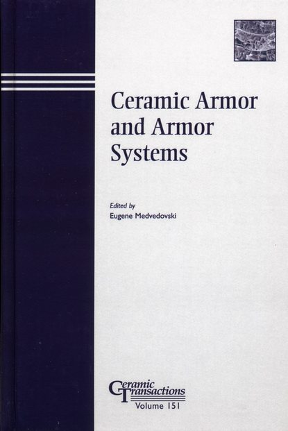 Eugene Medvedovsk Ceramic Armor and Armor Systems proceedings of the liverpool literary and philosophical society volume 30