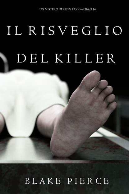 Фото - Блейк Пирс Il Risveglio Del Killer блейк пирс la clessidra del killer
