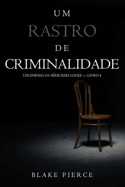 Фото - Блейк Пирс Um Rastro De Criminalidade блейк пирс rastro de um assassino