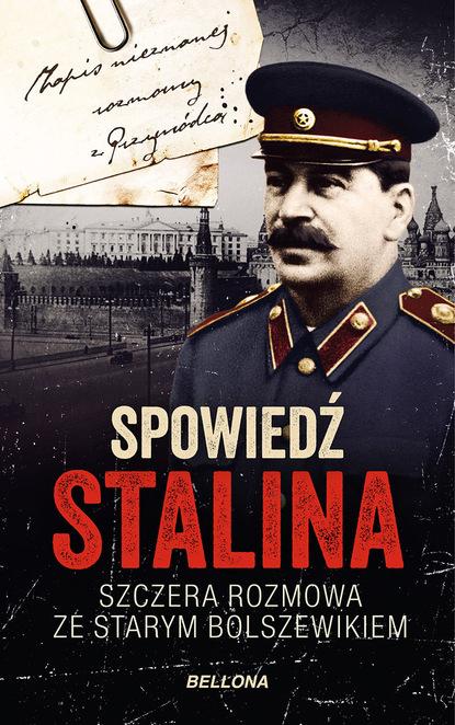 Christopher Macht Spowiedź Stalina. Szczera rozmowa ze starym bolszewikiem christopher macht spowiedź hitlera szczera rozmowa z żydem