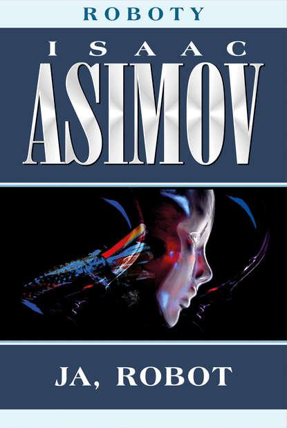 Айзек Азимов Roboty азимов айзек строительный материал вселенной вся галактика в таблице менделеева