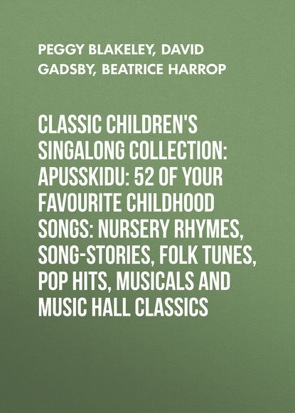 David Gadsby classic children's singalong collection: Apusskidu: 52 of your favourite childhood songs: nursery rhymes, song-stories, folk tunes, pop hits, musicals and music hall classics barry j faulk music hall and modernity