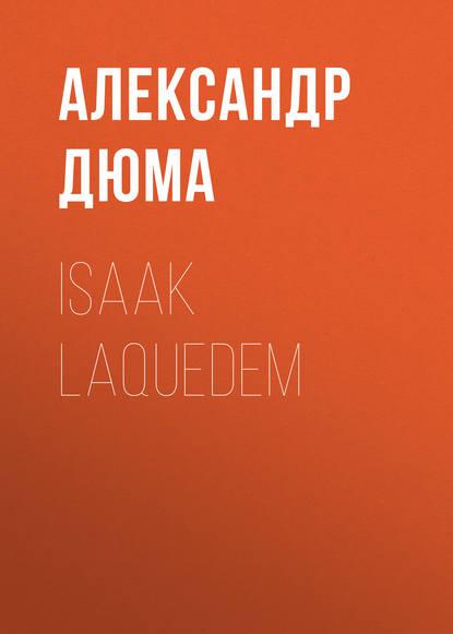 Александр Дюма Isaak Laquedem isaak iselin isaak iselin über die geschichte der menschheit bd 1