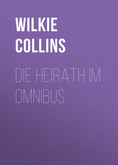 Уилки Коллинз Die Heirath im Omnibus ghost omnibus volume 5