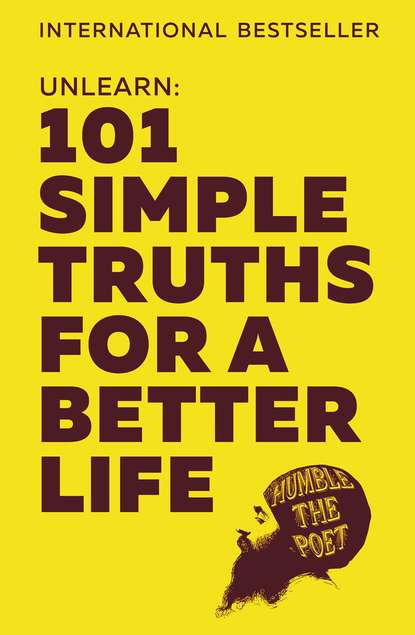 Фото - Humble Poet the Unlearn: 101 Simple Truths for a Better Life life is your best medicine