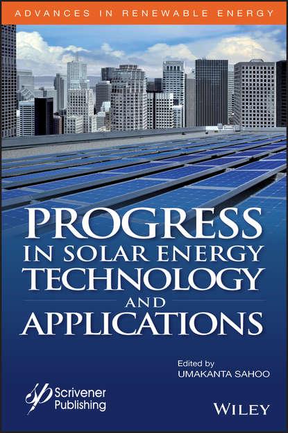 Фото - Umakanta Sahoo Progress in Solar Energy Technology and Applications dogan fatih advances in energy materials