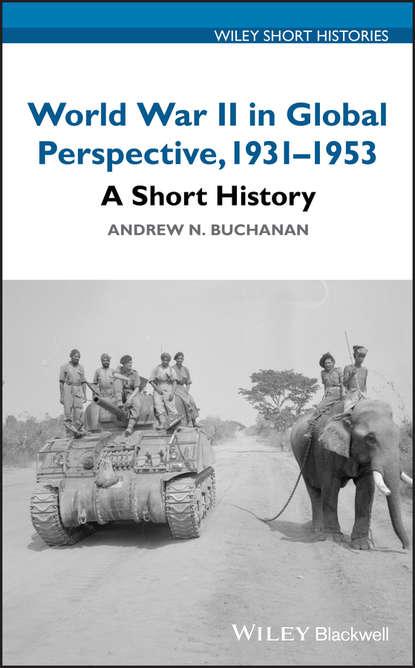 Andrew N. Buchanan World War II in Global Perspective, 1931-1953 недорого