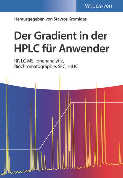 Группа авторов Der Gradient in der HPLC für Anwender
