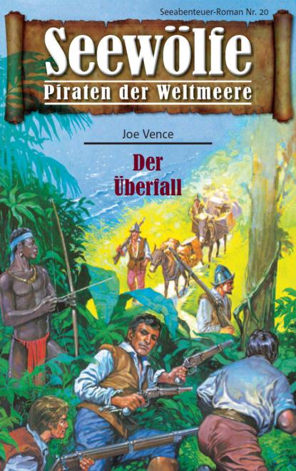 Joe Vence Seewölfe - Piraten der Weltmeere 20