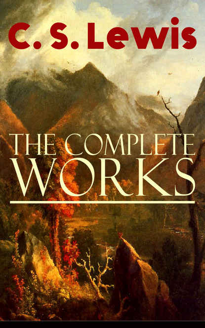 Клайв Стейплз Льюис The Complete Works of C. S. Lewis недорого
