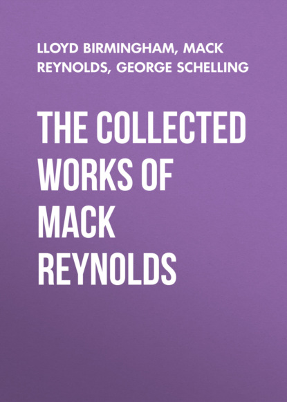 Фото - Mack Reynolds The Collected Works of Mack Reynolds mack reynolds adaptation