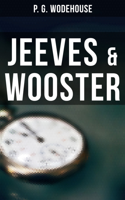 Фото - P. G. Wodehouse JEEVES & WOOSTER p g wodehouse jeeves joy in the morning