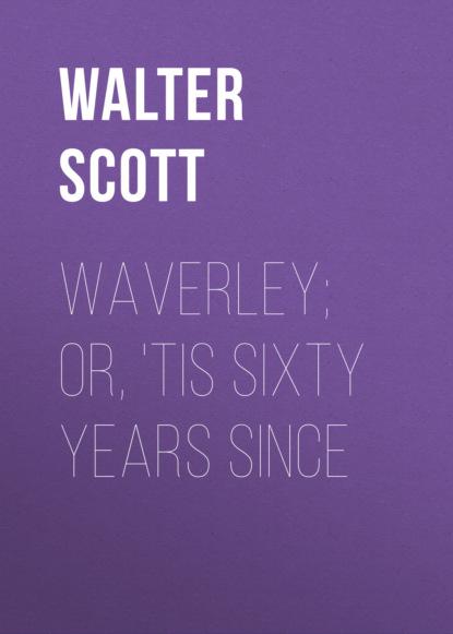 Walter Scott Waverley; Or, 'Tis Sixty Years Since lang andrew waverley or tis sixty years since