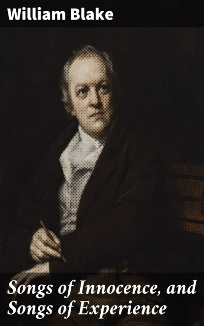 Фото - William Blake Songs of Innocence, and Songs of Experience william schwenck gilbert songs of a savoyard