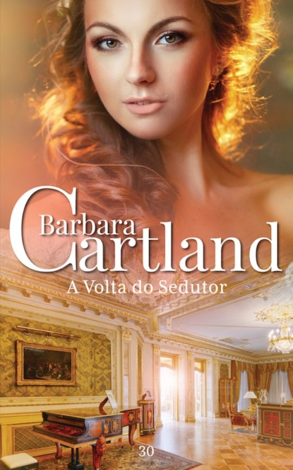 Барбара Картленд A volta do sedutor сорейя лейн de volta aos seus braços