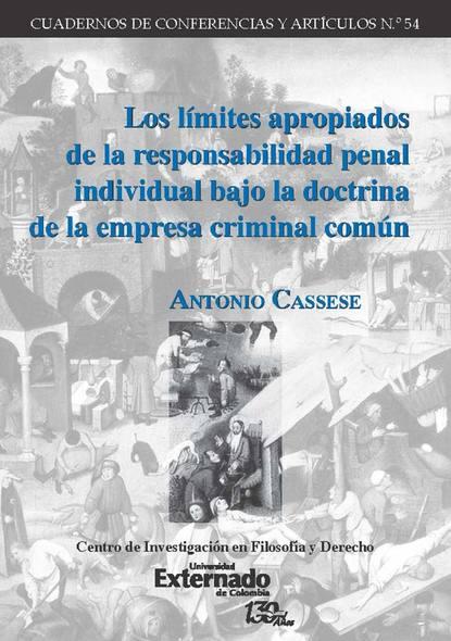 Antonio Cassese Los límites apropiados de la responsabilidad penal individual bajo la doctrina de la empresa criminal común недорого