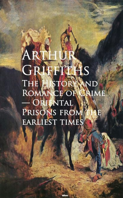 Фото - Griffiths Arthur The History and Romance of Crime george griffiths the outlaws of the air