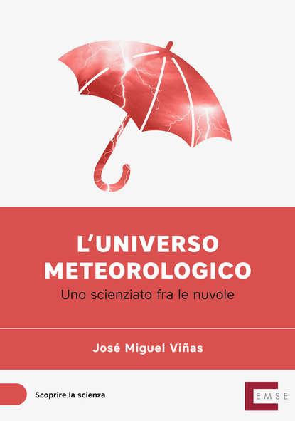 Фото - José Miguel Viñas L'universo meteorologico josé miguel cabrero armijo soldadura con alambre tubular fmec0210