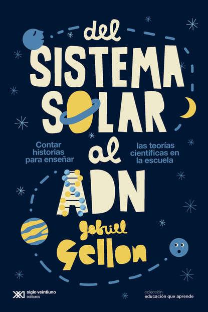 Gabriel Gellon Del sistema solar al ADN недорого