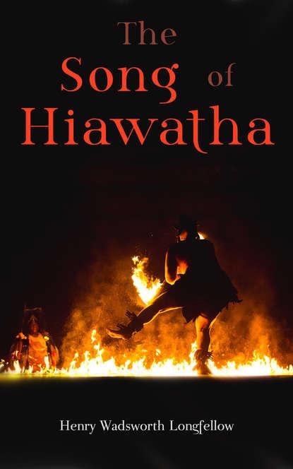 Генри Уодсуорт Лонгфелло The Song of Hiawatha janet e tobitt sing me your song