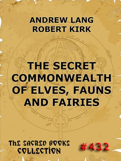 Robert Kirk The Secret Commonwealth of Elves, Fauns & Fairies kirk othmer kirk othmer chemical technology of cosmetics