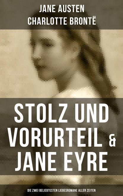 Фото - Charlotte Bronte Stolz und Vorurteil & Jane Eyre (Die zwei beliebtesten Liebesromane aller Zeiten) charlotte bronte jane eyre