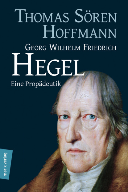 Группа авторов Georg Wilhelm Friedrich Hegel georg wilhelm friedrich hegel the collected works of georg wilhelm friedrich hegel