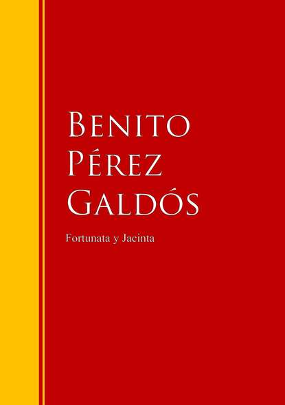 Benito Perez Galdos Fortunata y Jacinta: dos historias de casadas benito pérez galdós fortunata y jacinta dos historias de casadas