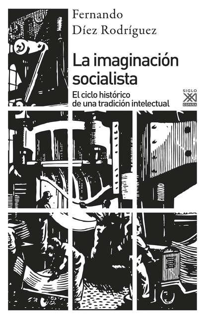 Fernando Díez Rodríguez La imaginación socialista santiago rodríguez castillo venezuela de la peste socialista a la prosperidad liberal