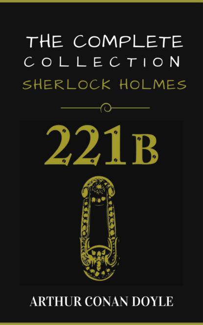 Артур Конан Дойл Sherlock Holmes: The Complete Collection дойл артур конан вокруг красной лампы