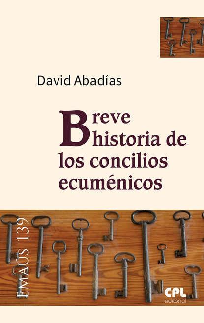 David Abadías Breve historia de los concilios ecuménicos angela vallvey breve historia de las españolas