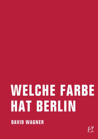 David Wagner Welche Farbe hat Berlin david wagner mauer park
