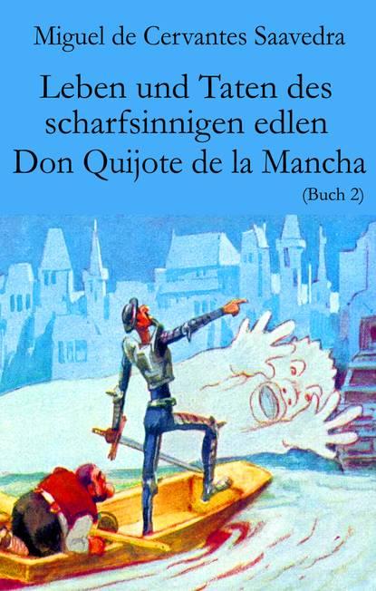 cervantes m el ingenioso hidalgo don quijote de la mancha i книга на испанском языке Miguel de Cervantes Saavedra Leben und Taten des scharfsinnigen edlen Don Quijote de la Mancha