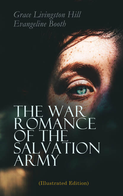 evangeline booth the war romance of the salvation army Evangeline Booth The War Romance of the Salvation Army (Illustrated Edition)